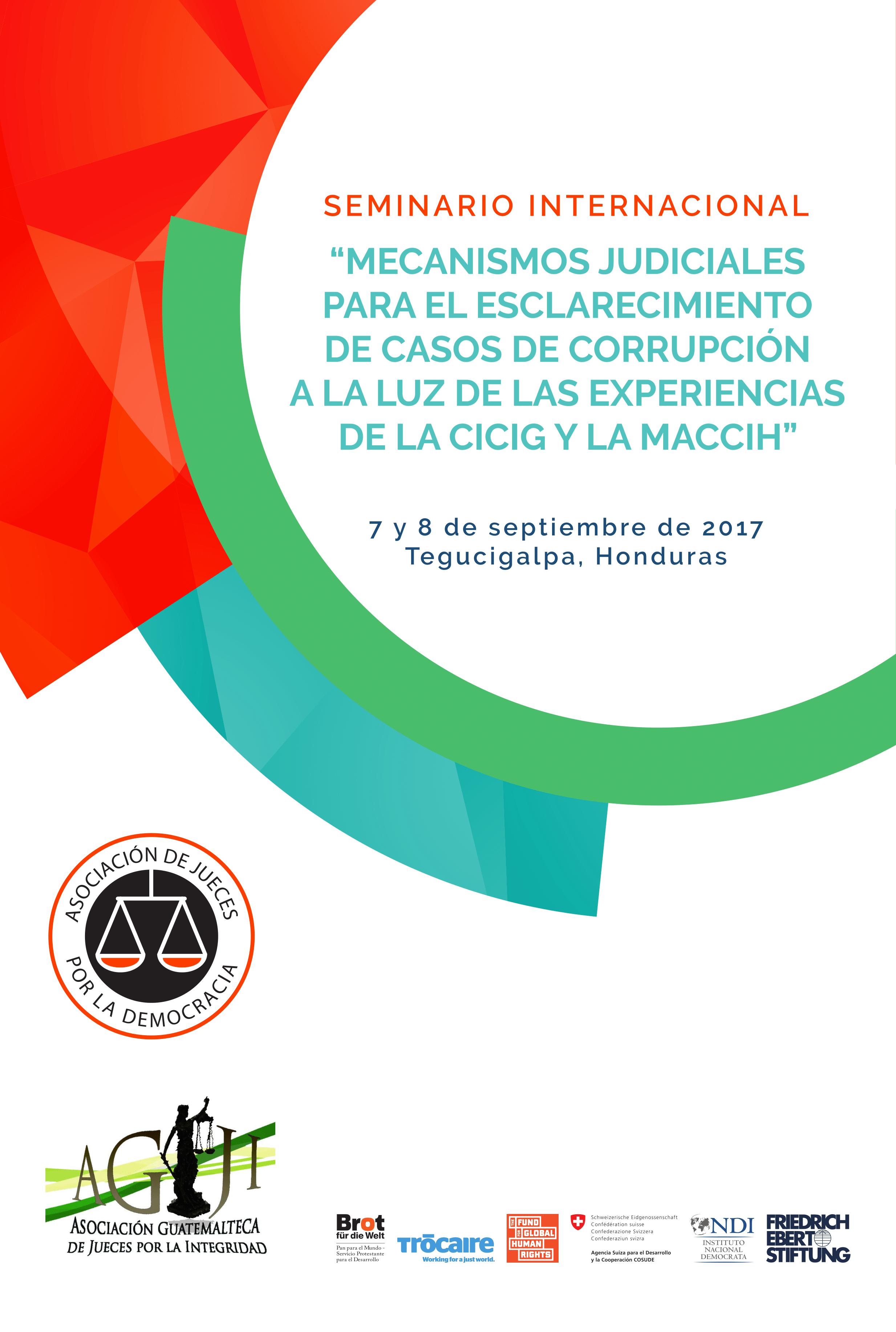 """En el marco del Seminario Internacional: """" Mecanismos judiciales para el esclarecimiento de casos de corrupción a la luz de las experiencias de la CICIG y la MACCIH"""""""