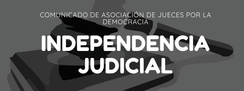 Ante declaraciones del presidente Juan Orlando Hernández, exigimos respeto a la independencia judicial