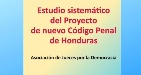 Estudio sistemático del Proyecto de nuevo Código Penal de Honduras